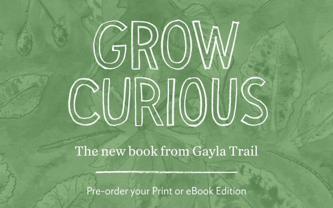 Grow Curious Book Pre-Ordering is Here!