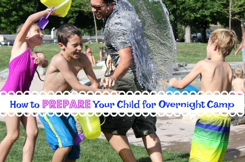 How to Prepare Your Child for Overnight Camp
