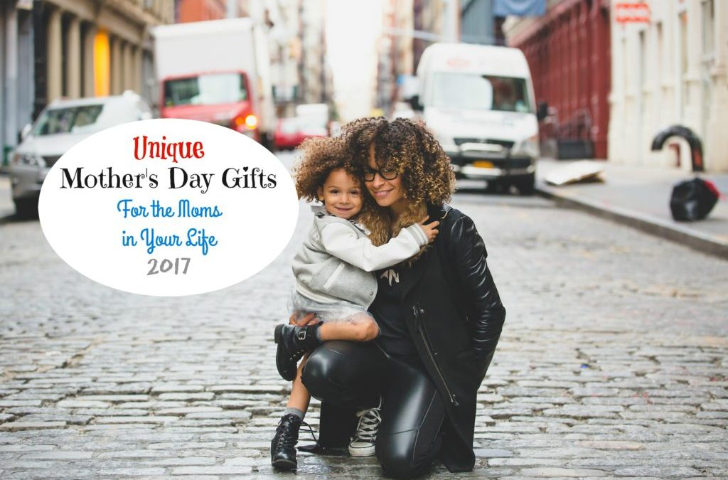 "4 Responses to ""Unique Mother's Day Gifts For the Moms in Your Life"""