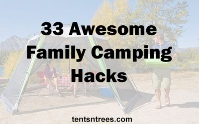 33 Awesome Family Camping Hacks & Tips